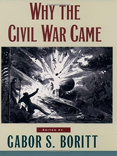 Gabor S. Boritt Why The Civil War Came Revised