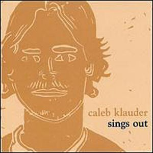 Caleb Klauder Sings Out!