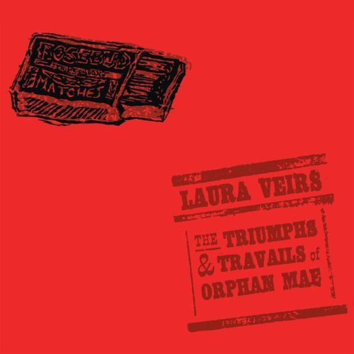 Laura Veirs Triumphs & Travails Of Orphan Incl. Download