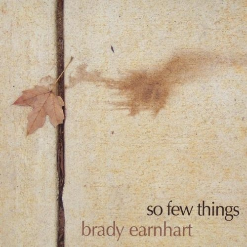 Brady Earnhart So Few Things