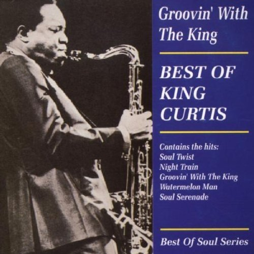 King Curtis Groovin' With The King