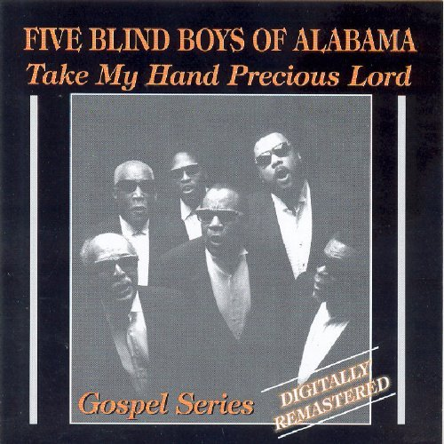 Five Blind Boys Of Alabama Take My Hand Precious Lord