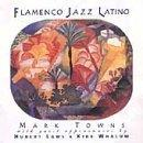 Towns Mark Flamenco Jazz Latino