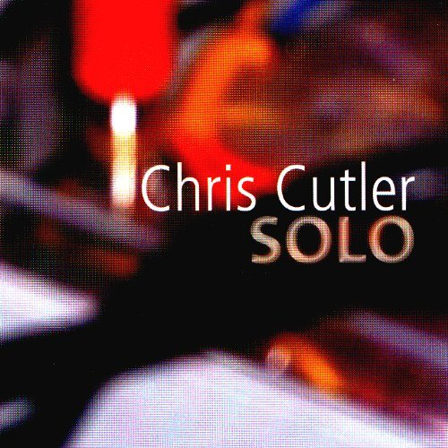 Chris Cutler Solo