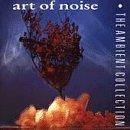Art Of Noise Ambient Collection