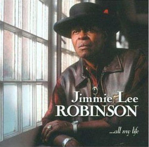 Jimmie Lee Robinson All My Life