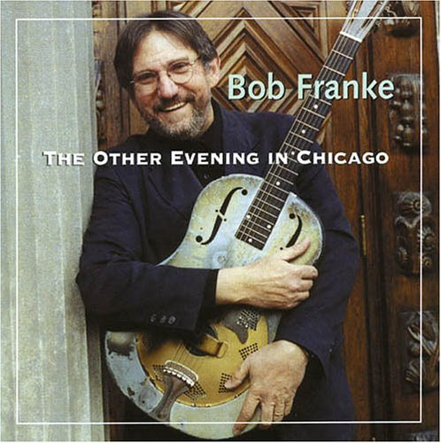 Bob Franke Other Evening In Chicago