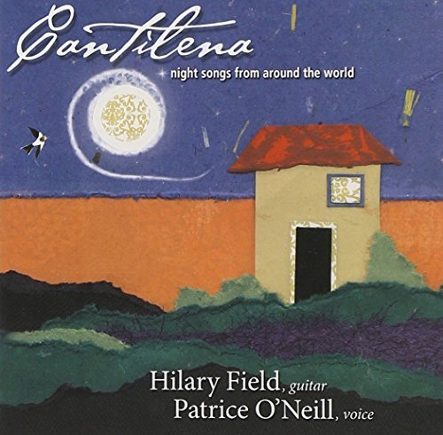 Hilary & Patrice O'neill Field Cantilena Night Songs From Aro