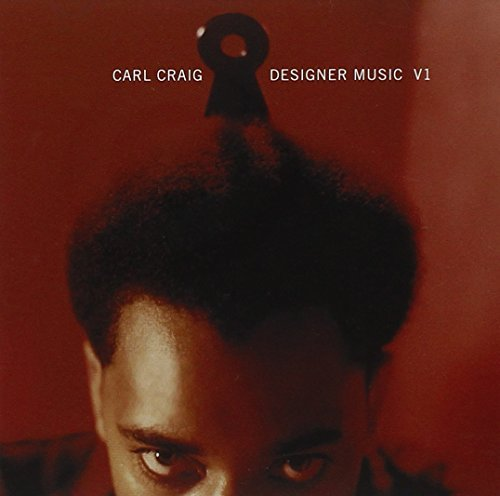 Carl Craig Vol. 1 Designer Music Remixes