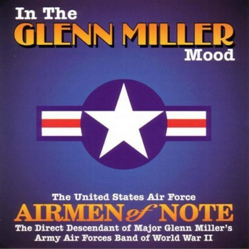 Airmen Of Note In The Glenn Miller Mood