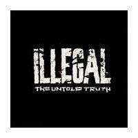 illegal-untold-truth