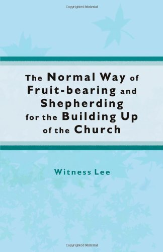 Witness Lee Normal Way Of Fruit Bearing And Shepherding Fo The