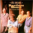 Restless Heart Big Dreams Encore Collection