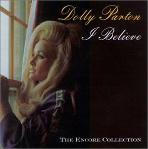 Dolly Parton I Believe Encore Collection
