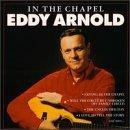 Eddy Arnold In The Chapel