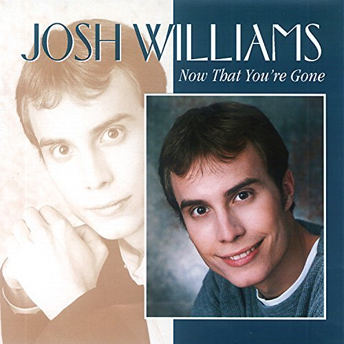 josh-williams-now-that-youre-gone