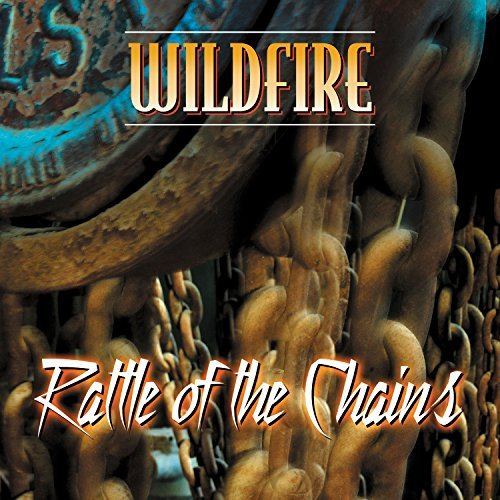 Wildfire Rattle Of The Chains