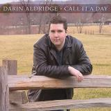 Darin Aldridge Call It A Day