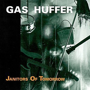 Gas Huffer Janitors Of Tomorrow