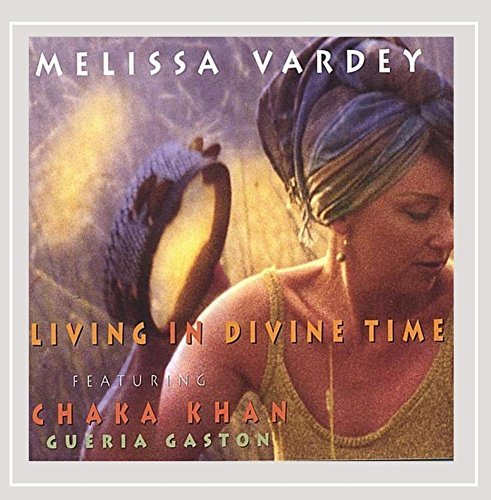 Melissa Vardey Living In Divine Time Feat. Chaka Khan