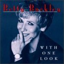 Betty Buckley/With One Look