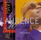 Lawrence & Friends Matthews All I Have