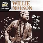 Willie Nelson Blame It On The Times