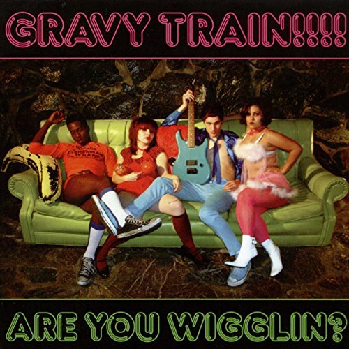 Gravy Train!!!! Are You Wigglin?