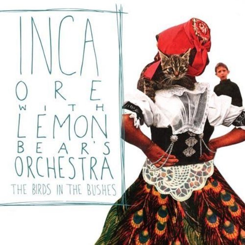 Inca Ore & Lemon Bear's Birds In The Bushes