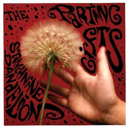 Parting Gifts Strychnine Dandelions
