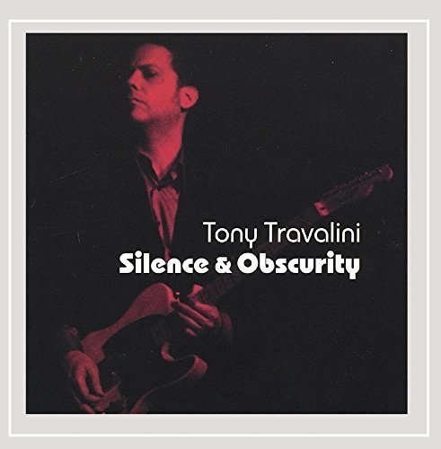 Tony Travalini Silence & Obscurity