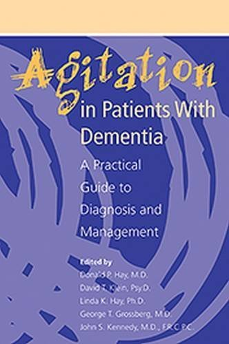Donald P. Hay Agitation In Patients With Dementia A Practical Guide To Diagnosis And Management