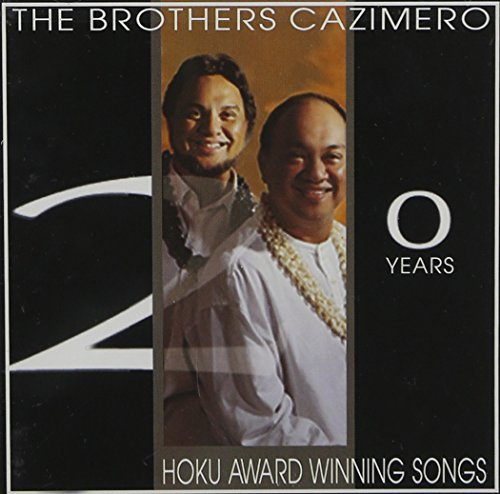 Brothers Cazimero 20 Years Of Hoku Award Winning