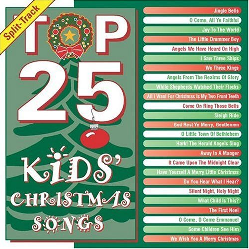 Top 25 Kids Christmas Songs Top 25 Kids Christmas Songs
