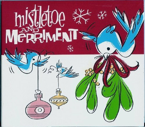 Mistletoe & Merriment Mistletoe & Merriment