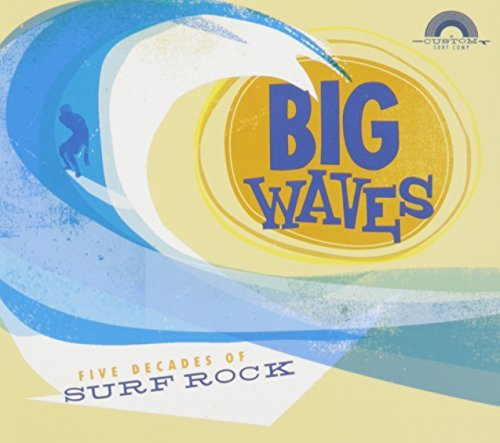 Various Artists Big Waves Big Waves Five Decades Of Surf Rock
