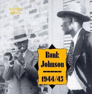Bunk Johnson/Bunk Johnsons Band 1944-45