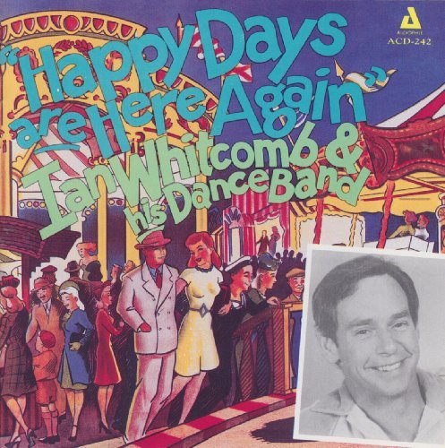 Ian Whitcomb Happy Days Are Here Again
