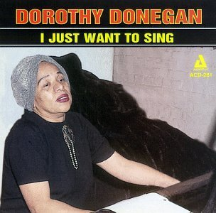 Dorothy Donegan/I Just Want To Sing