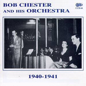 Bob Chester And His Orchestra 1940 41