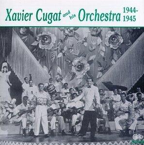 Xavier Cugat/1944-45