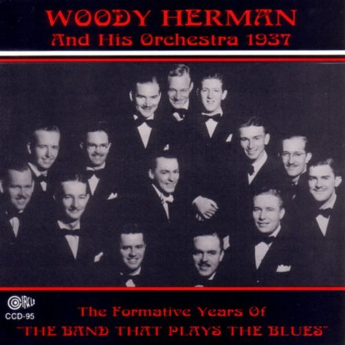 The Woody Herman Orchestra 1937