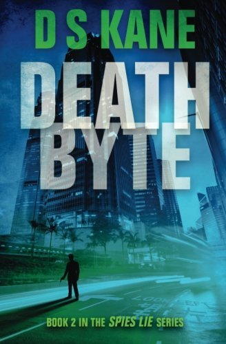 Ds Kane Deathbyte Book 2 In The Spies Lie Series
