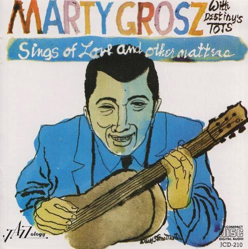 Marty & Destiny's Tots Grosz Sing Of Love & Other Matters