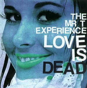 Mr. T Experience Love Is Dead