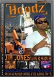 Hoodz DVD Jim Jones Taking No Prisoners Explicit Version
