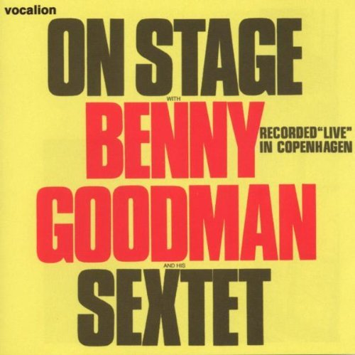 Benny Goodman On Stage With Benny Goodman &