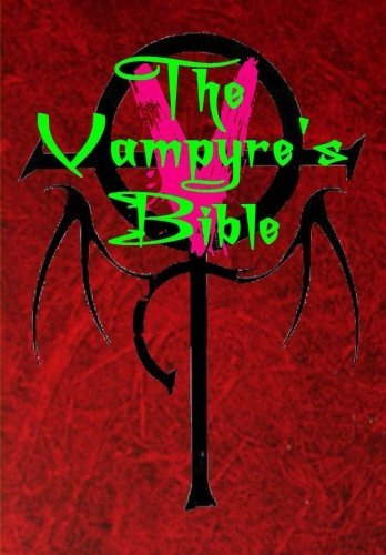 Joshua Free A Vampyre's Bible Moroi Book Of V The Official History Of The Chil