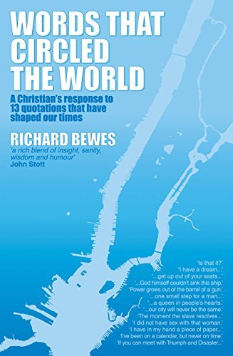 Richard Bewes Words That Circled The World A Christian's Response To 13 Quotations That Have