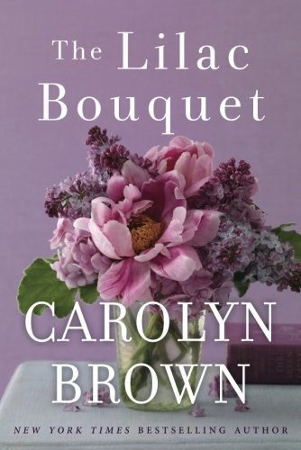 Carolyn Brown The Lilac Bouquet